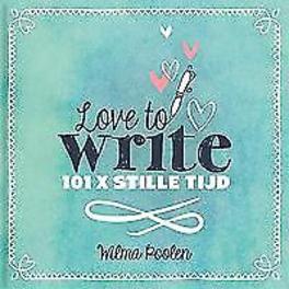Love to write! 101x stille tijd, Wilma Poolen, Hardcover