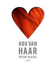 Hou van haar over passie, inzicht en heel veel liefde, Peter Platel, Hardcover