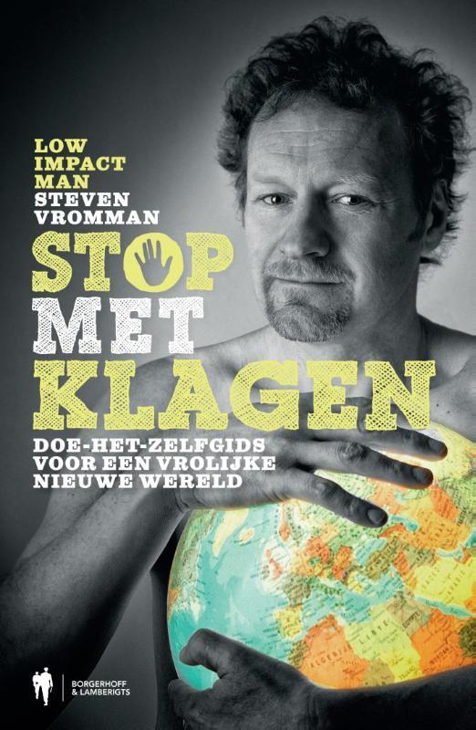 Stop met Klagen doe-het-zelfgids voor een vrolijke nieuwe wereld, Vromman, Steven, Paperback