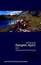 The path of the energetic mystic opening up to sacred cosmic energies,