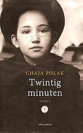 Twintig minuten roman, Chaja Polak, Paperback