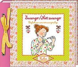 Zwanger / niet zwanger dagboek van wens tot zwangerschap, Pauline Oud, Hardcover