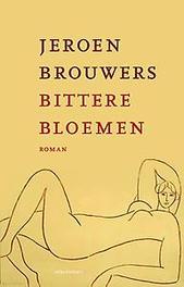 Bittere bloemen roman, Brouwers, Jeroen, Paperback