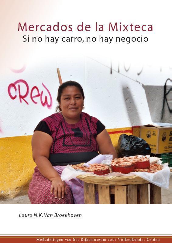 Mercados de la Mixteca si no hay carro, no hay negocio, Broekhoven, Laura van, Paperback