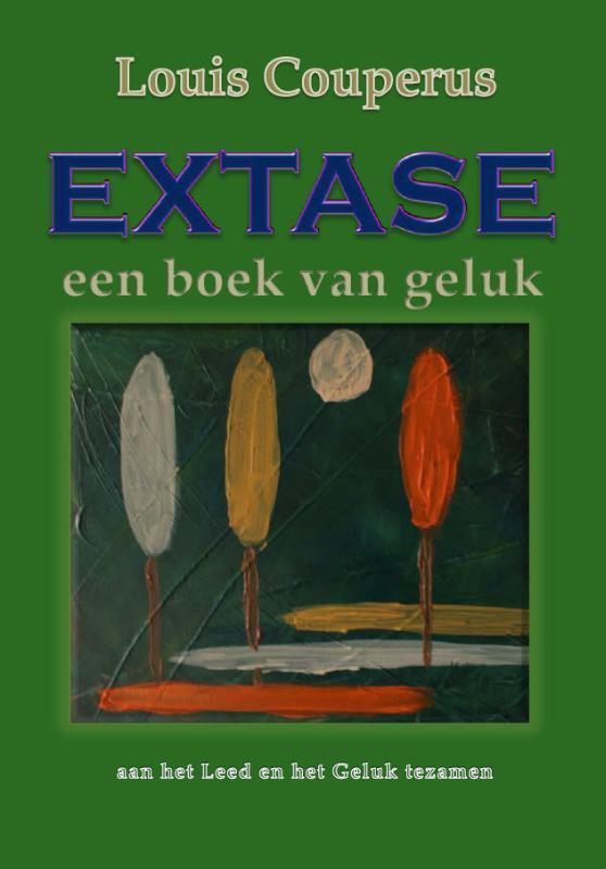 Extase, een boek van geluk aan het geluk en het leed tezamen, Couperus, Louis, Paperback