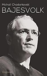 Bajesvolk Michail Chodorkovski, Paperback