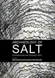 Archaeology of salt approaching an invisible past, Paperback