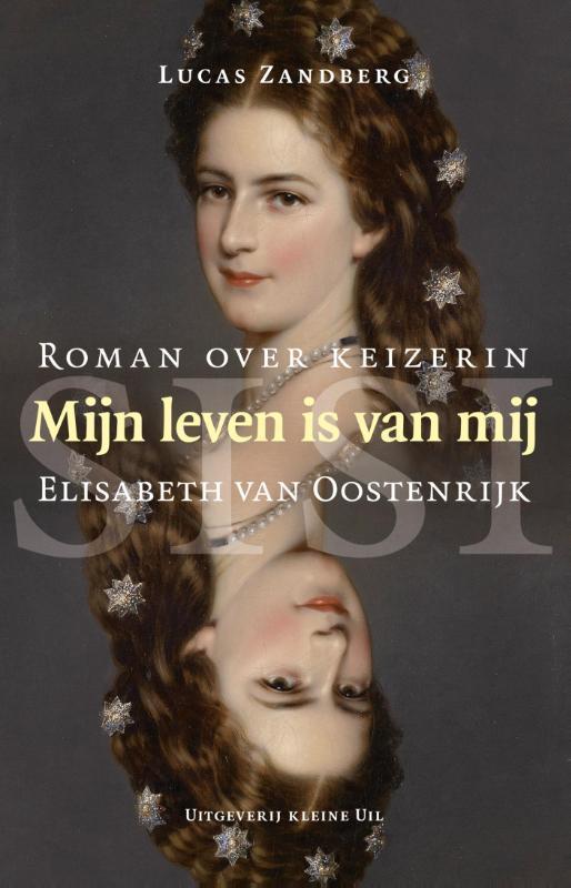 Mijn leven is van mij roman over keizerin Elisabeth van Oostenrijk, Zandberg, Lucas, Paperback