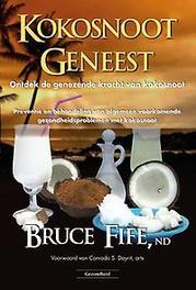 Kokosnoot geneest ontdek de genezende kracht van kokosnoot, Fife, Bruce, Paperback