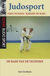 Judosport nage no kata / katame no kata de basis van de techniek, Kees Groefsema, Paperback