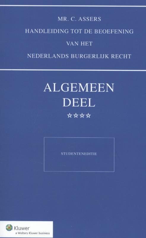 Mr. C. Assers handleiding tot de beoefening van het Nederlands Burgerlijk Recht : Algemeen deel: Studenteneditie een synthese, Paperback