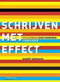 Schrijven met effect stijlcursus doeltreffend formuleren, Hermans, Mariët, Paperback