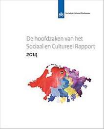 De hoofdzaken van het sociaal en cultureel rapport: 2014 Vrooman, Cok, Paperback