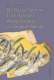 Het heilige land van Piet Gerrits kerkelijk kunstenaar in Palestina en Nederland, Jan Willemsen, Paperback