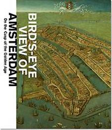 Bird's eye view of Amsterdam  on the cusp of the Golden Age, Paperback