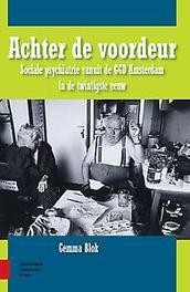 Achter de voordeur openbare geestelijke gezondheidszorg vanuit de GGD Amsterdam in de twintigste eeuw, Gemma Blok, Paperback