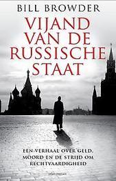 Vijand van de Russische staat een verhaal over geld, moord en de strijd om rechtvaardigheid, Bill Browder, Paperback