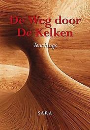 De weg door De Kelken teachings, Sara Minken, Paperback