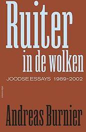 Ruiter in de wolken Joodse essays 1990-2002, Burnier, Andreas, Hardcover