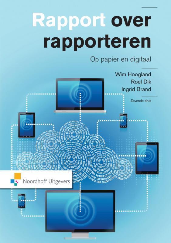 Rapport over rapporteren op papier en digitaal, Hoogland, Wim, Hardcover