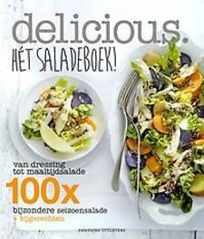 Delicious. Hét saladeboek ! van dressing tot maaltijdsalade : 100 x salade van het seizoen + bijgerechten, Paperback