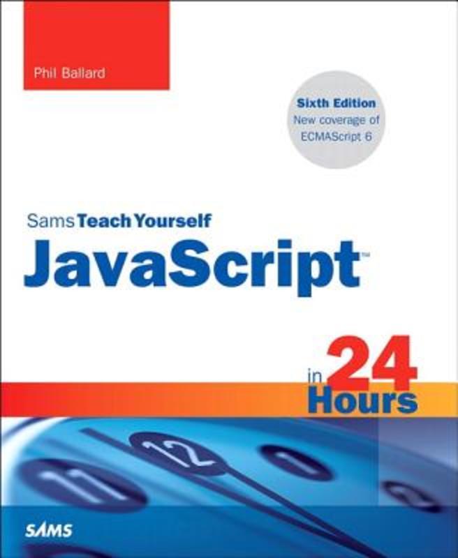 Sams Teach Yourself Javascript in 24 Hours Phil, Ballard, Paperback