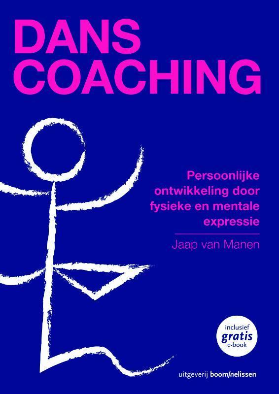 Danscoaching persoonlijke ontwikkeling door fysieke en mentale expressie, Van Manen, Jaap, Paperback