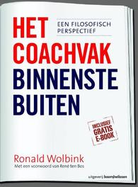 Het coachvak binnenstebuiten een filosofisch perspectief, Wolbink, Ronald, Paperback