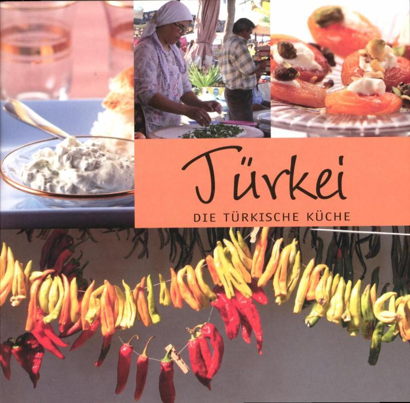 Turkei die Turkische kuche, Paperback
