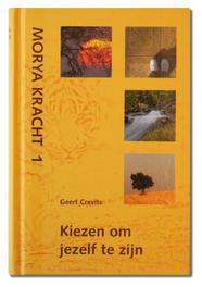 Kiezen om jezelf te zijn Kracht, Crevits, Geert, Hardcover