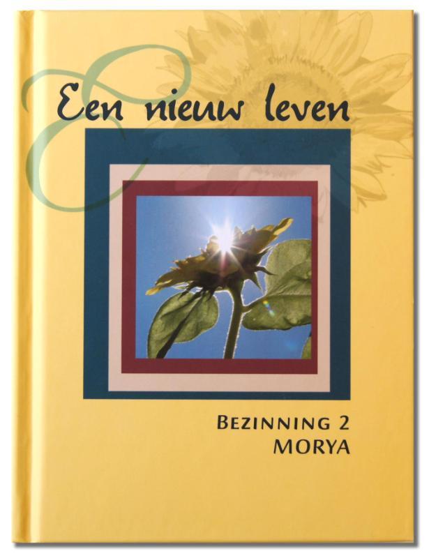 Een nieuw leven Bezinning, Morya, Hardcover