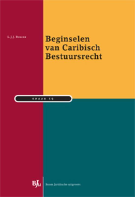 Beginselen van Caribisch Bestuursrecht L.J.J. Rogier, Paperback