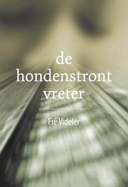 De Hondenstrontvreter Videler, Fré, Paperback