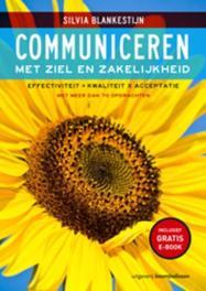 Communiceren met ziel en zakelijkheid effectiviteit = kwaliteit x acceptatie, Silvia Blankestijn, Paperback
