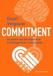 Commitment de belofte van betrokkenheid en bevlogenheid in organisatie, Vergouw, Gyuri, Paperback