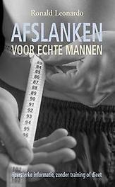 Afslanken voor echte mannen ijzersterke informatie, zonder training of dieet, Ronald Leonardo, Paperback