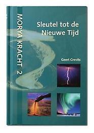 Sleutel tot de nieuwe tijd Morya Kracht, Geert Crevits, Hardcover