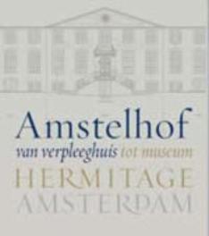 Amstelhof, from nursing home to museum Hermitage Amsterdam, Nelleke Noordervliet, Paperback