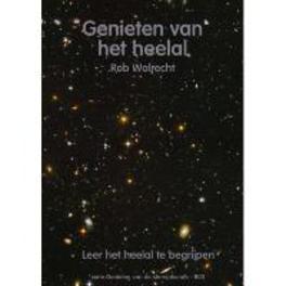 Genieten van het heelal leer het heelal te begrijpen, Walrecht, Rob, Paperback