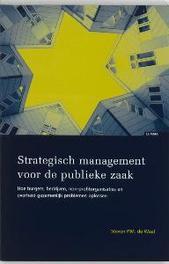 Strategisch management voor de publieke zaak hoe burgers, bedrijven, non-profitorganisaties en overheid gezamenlijk problemen oplossen, S.P.M. de Waal, Paperback