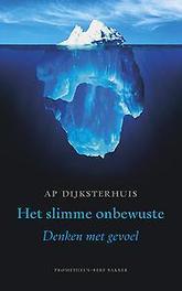 Het slimme onbewuste denken met gevoel, Dijksterhuis, Ap, Paperback