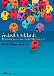 Actief met taal didactische werkvormen voor het talenonderwijs, Valk, Anja, Paperback