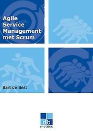 Agile service management met scrum op weg naar een gezonde balans tussen dynamiek van het ontwikkelen en de stabiliteit van het beheren van de informatievoorziening, De Best, Bart, Paperback