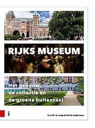 Rijksmuseum het gebouw, de collectie en de groene buitenzaal, De Jong, Cees W., Hardcover
