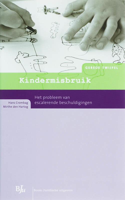 Kindermisbruik het probleem van escalerende beschuldigingen, Crombag, Hans F.M., Paperback