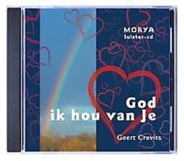 God ik hou van Je Morya luister-cd, Geert Crevits, Luisterboek