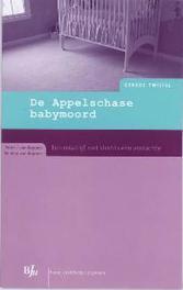 De Appelschase babymoord een misdrijf met slechts één verdachte, Koppen, P.J. van, Paperback