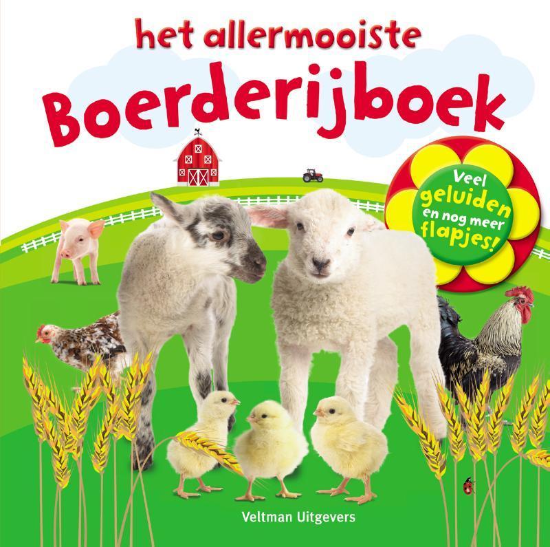 Het allermooiste boerderijboek veel geluiden en nog meer flapjes!, Sirett, Dawn, Hardcover