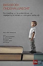 Basisboek onderwijsrecht een inleiding op de onderwijswet- en regelgeving in primair en voortgezet onderwijs, Huisman, Pieter, Paperback