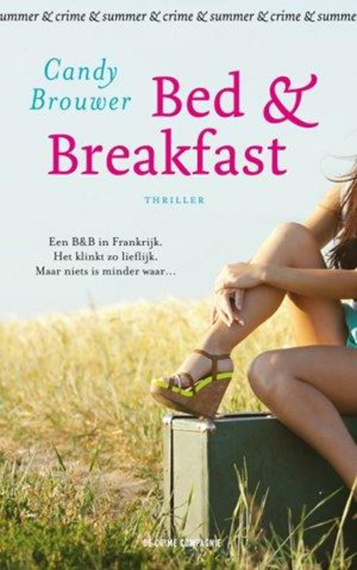 Bed & breakfast thriller, Candy Brouwer, Paperback